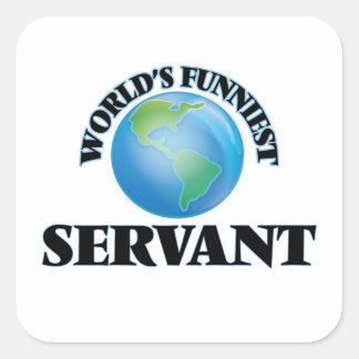 World's Funniest Servant Square Stickers