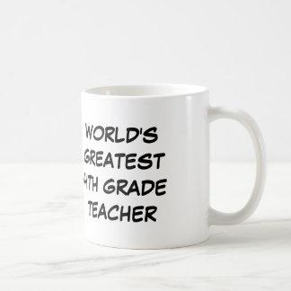 """World's Greatest 4th Grade Teacher"" Mug"