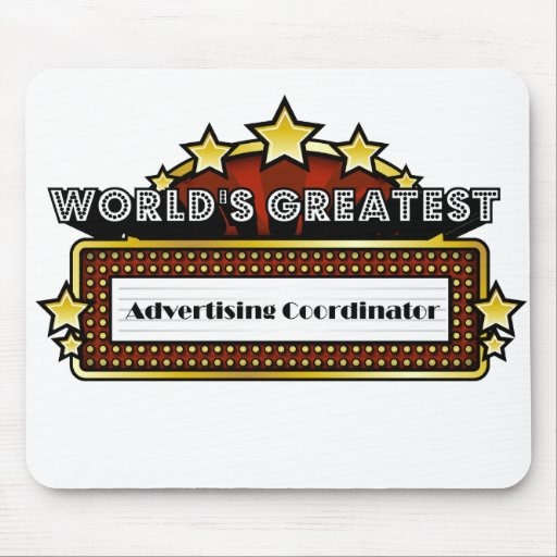 World's Greatest Advertising Coordinator Mousepads
