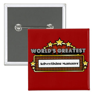 World's Greatest Advertising Manager Pinback Button