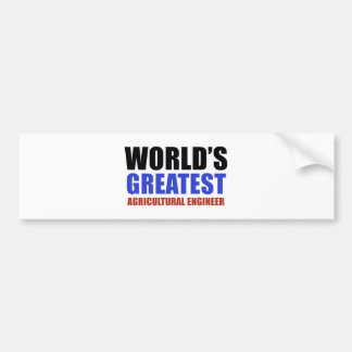 World's greatest Agriculture engineer Bumper Sticker