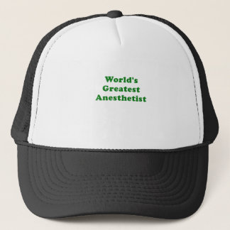 Worlds Greatest Anesthetist Trucker Hat