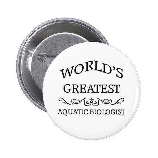 World's greatest Aquatic Biologist Pinback Button