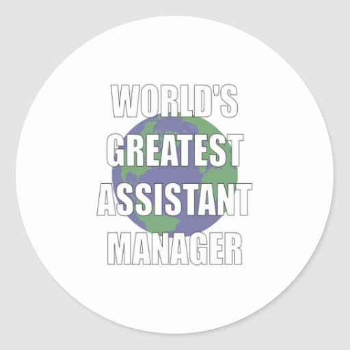 World's Greatest Assistant Manager Round Stickers