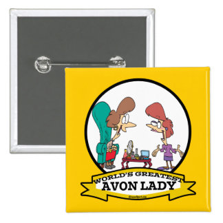 WORLDS GREATEST AVON LADY WOMEN CARTOON 2 INCH SQUARE BUTTON