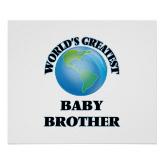 World's Greatest Baby Brother Posters