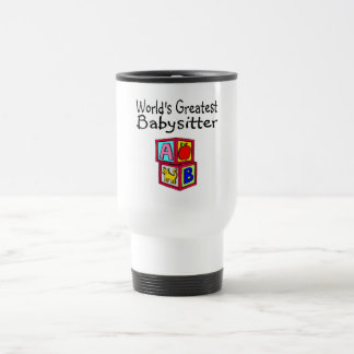 Worlds Greatest Babysitter Travel Mug