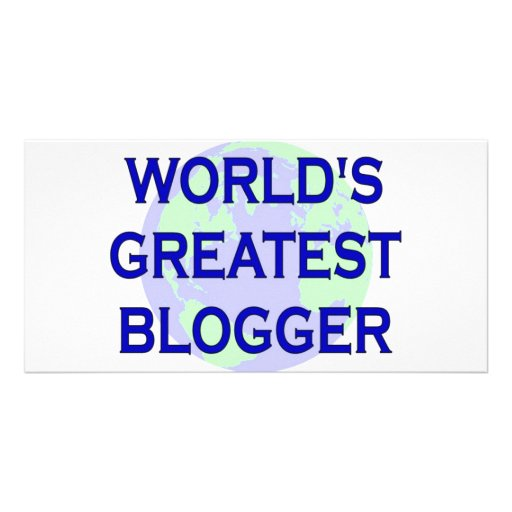 World's Greatest Blogger Personalized Photo Card