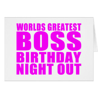 Worlds Greatest Boss Birthday Night Out Note Card