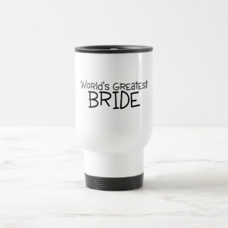 Worlds Greatest Bride Black 15 Oz Stainless Steel Travel Mug