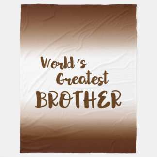 World's Greatest Brother Brown White Gradient Fleece Blanket