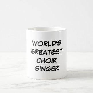 """World's Greatest Choir Singer"" Mug"