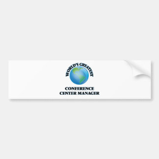 World's Greatest Conference Center Manager Bumper Stickers