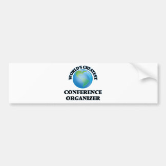 World's Greatest Conference Organizer Car Bumper Sticker