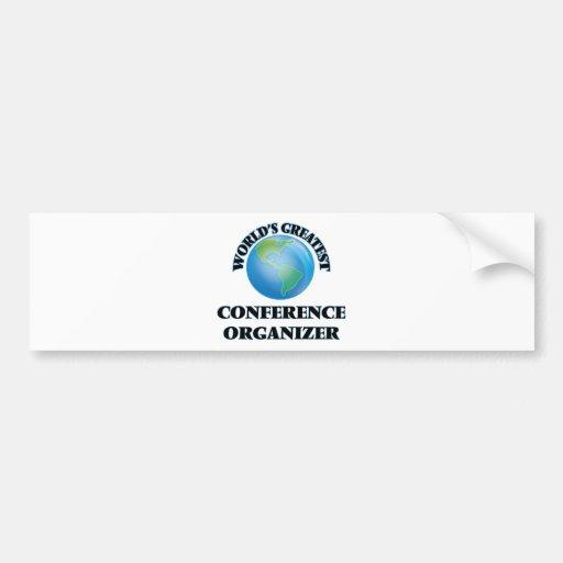 World's Greatest Conference Organizer Bumper Stickers