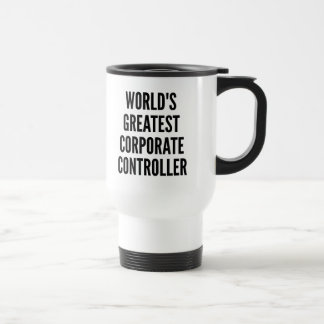Worlds Greatest Corporate Controller Travel Mug