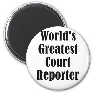 Worlds Greatest Court Reporter 2 Inch Round Magnet