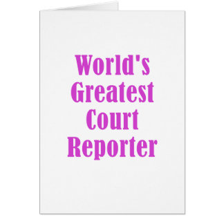 Worlds Greatest Court Reporter Card