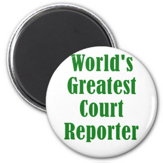 Worlds Greatest Court Reporter Magnet