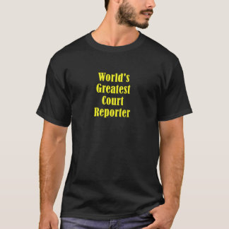 Worlds Greatest Court Reporter T-Shirt
