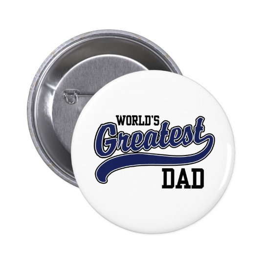 World's Greatest Dad 2 Inch Round Button