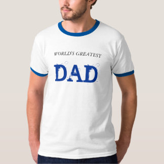 WORLD'S GREATEST, DAD T-Shirt