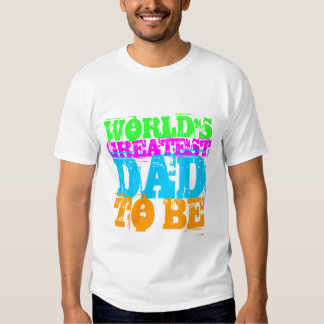 WORLD'S GREATEST DAD TO BE T-SHIRT