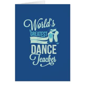World's Greatest Dance Teacher Greeting Cards