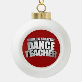 World's Greatest Dance Teacher Ornaments