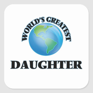 World's Greatest Daughter Square Stickers