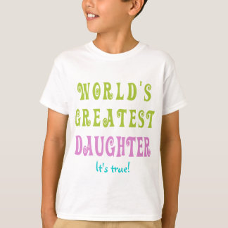 World's Greatest Daughter T-Shirt