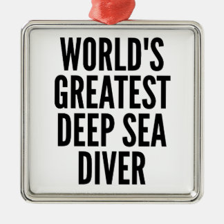 Worlds Greatest Deep Sea Diver Metal Ornament