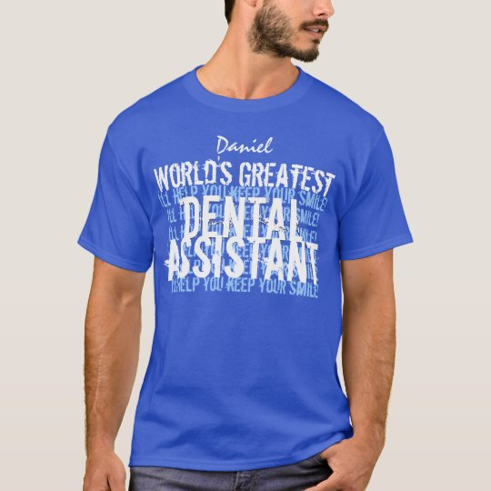 Worlds Greatest DENTAL ASSISTANT A010 T-Shirt