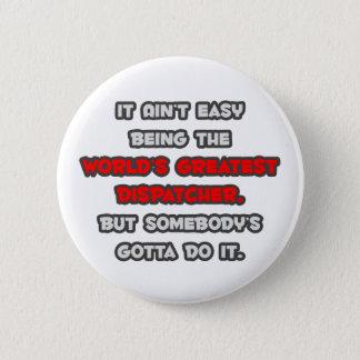 World's Greatest Dispatcher Joke 2 Inch Round Button
