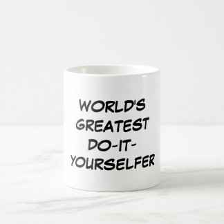 """World's Greatest Do-It-Yourselfer"" Mug"