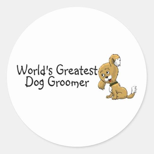 Worlds Greatest Dog Groomer Round Stickers
