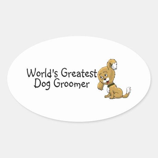 Worlds Greatest Dog Groomer Oval Sticker