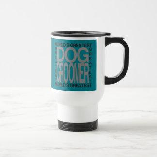 Worlds Greatest Dog Groomer Travel Mug