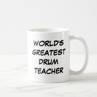 """World's Greatest Drum Teacher"" Mug"