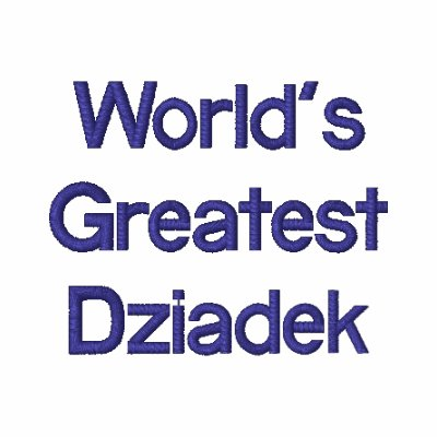 World's Greatest Dziadek Embroidered Polo Shirts