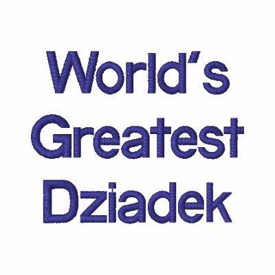 World's Greatest Dziadek Embroidered Shirt