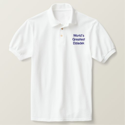 World's Greatest Dziadek Embroidered Polo Shirts