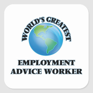 World's Greatest Employment Advice Worker Square Sticker