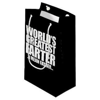 World's Greatest farter I mean father for fathers Small Gift Bag