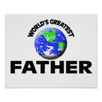 World's Greatest Father Posters