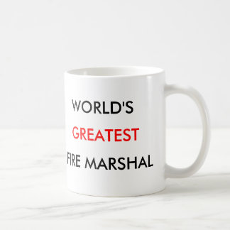 WORLD'S, GREATEST, FIRE MARSHAL COFFEE MUG