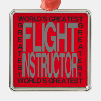 Worlds Greatest Flight Instructor Metal Ornament
