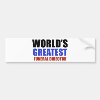 World's greatest funeral director bumper sticker