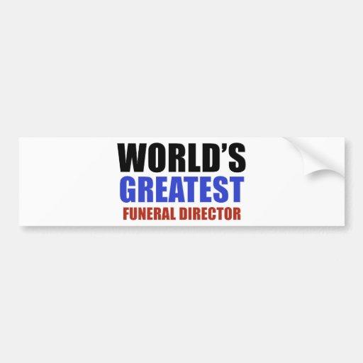 World's greatest funeral director bumper sticker