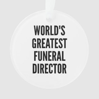 Worlds Greatest Funeral Director Ornament